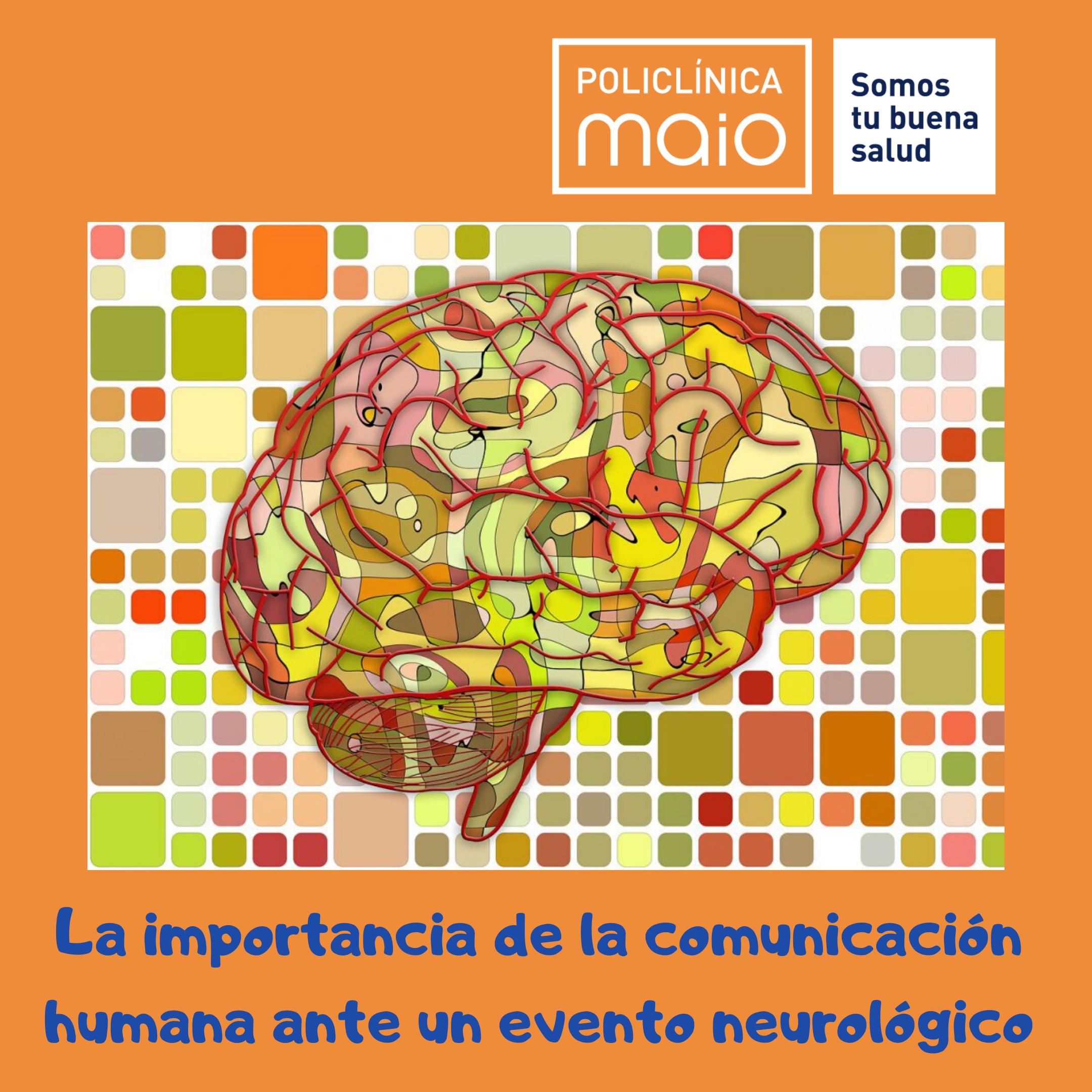 """""""La importancia de la comunicación humana ante un evento neurológico"""""""